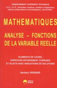 Norbert Verdier - Mathématiques - Analyse-Fonctions de la variable réelle, Eléments de cours, exercices entierrement corrigés et sujets avec indications de solutions.