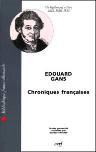 Norbert Waszek et Edouard Gans - CHRONIQUES FRANCAISES. - Un hégélien juif à Paris (1825, 1830, 1835).
