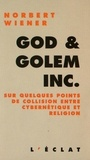 Norbert Wiener - God & Golem Inc - Sur quelques points de collision entre cybernétique et religion.