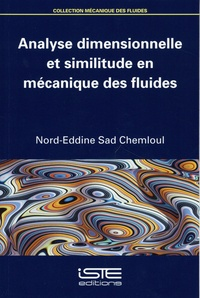 Nord-Eddine Sad Chemloul - Analyse dimensionnelle et similitude en mécanique des fluides.