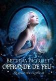 Nordet Bettina - La geste des exiles, tome 3 : offrande de feu.