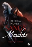 Nordet Bettina - Sangs maudits, tome 1 : alliance forcee.