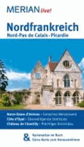 Nordfrankreich. Nord-Pas de Calais. Picardie - MERIAN live!  Mit Kartenatlas im Buch und Extra-Karte zum Herausnehmen.