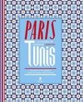 Nordine Labiadh - Paris-Tunis - Recettes à mi-chemin entre la France et la Tunisie.
