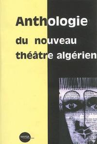Nordine Meghasli et Madjid Ben Chikh - Anthologie du nouveau théâtre algérien.