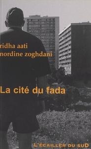 Nordine Zoghdani et Ridha Aati - La cité du fada.