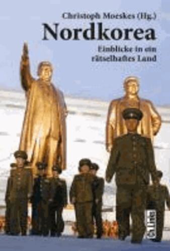 Nordkorea - Einblicke in ein rätselhaftes Land.