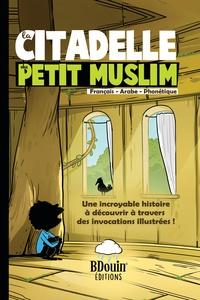 Norédine Allam - La citadelle du petit Muslim.
