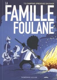 Norédine Allam - La famille Foulane Tome 2 : Camping (presque) sauvage.