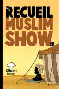 Norédine Allam - Recueil des chroniques du Muslim Show Tome 1 : .