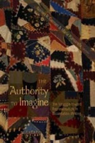 Noreen b. Garman et Maria Piantanida - The Authority to Imagine - The Struggle toward Representation in Dissertation Writing.