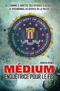 Noreen Renier - Médium, enquêtrice pour le FBI.