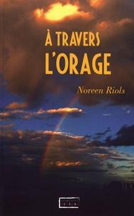 Noreen Riols - A travers l'orage.
