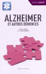 Nori Graham et James Warner - Alzheimer et autres démences.