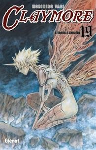 Norihiro Yagi - Claymore Tome 19 : Eternelle chimère.