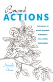 Norijuki Inoue - Beyond Actions - Psychology of Action Research for Mindful Educational Improvement.
