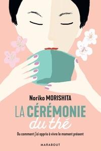 Ebook télécharger pour téléphone mobile La cérémonie du thé 9782501151207 FB2 CHM RTF (Litterature Francaise) par Noriko Morishita