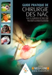 Norin Chaï et Hugues Beaufrère - Guide pratique de chirurgie des NAC.