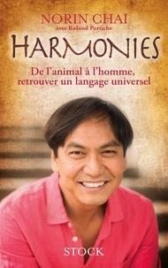 Jarre de téléchargement d'ebook mobile gratuit Harmonies  - De l'animal à l'homme, retrouver un langage universel 9782234087088 RTF CHM par Norin Chai, Roland Portiche (French Edition)