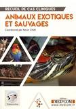 Norin Chaï - Recueil de cas cliniques : Animaux exotiques et sauvages.