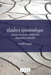 Norioki Sugaya - Flaubert épistémologue - Autour du dossier médical de Bouvard et Pécuchet.