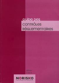 Norisko - Guide des contrôles réglementaires 2005.
