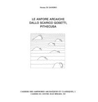 Norma Di Sandro - Le anfore arcaiche dallo scarico Gosetti, Pithecusa.