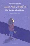 Norma Huidobro - Anita mène l'enquête Tome 2 : Une lumière très étrange.