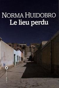 Norma Huidobro - Le lieu perdu.