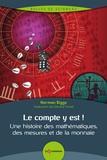 Norman Biggs - Le compte y est ! - Une histoire des mathématiques, des mesures et de la monnaie.