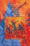 Norman Cheadle et Lucien Pelletier - Canadian Cultural Exchange / Échanges culturels au Canada - Translation and Transculturation / traduction et transculturation.