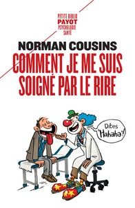 Norman Cousins - Comment je me suis soigné par le rire.