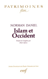 Norman Daniel - Islam et Occident.