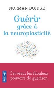 Meilleurs livres à lire télécharger Guérir grâce à la neuroplasticité  - Découvertes remarquables à l'avant-garde de la recherche sur le cerveau