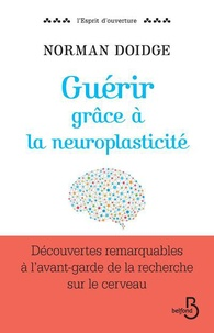 Meilleurs téléchargements gratuits d'ebooks pdf Guérir grâce à la neuroplasticité  - Découvertes remarquables à l'avant-garde de la recherche sur le cerveau 9782714470782