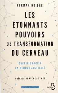 Lire des livres en ligne gratuits aucun téléchargement Les étonnants pouvoirs de transformation du cerveau  - Guérir grâce à la neuroplasticité
