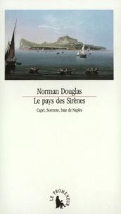 Norman Douglas - Le Pays des sirènes - Capri, Sorrente, baie de Naples.