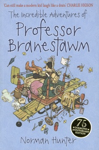 Norman Hunter - The Incredible Adventures of Professor Branestawm.