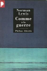 Norman Lewis - Comme à la guerre.