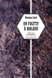 Norman Lock - Un fugitif à Walden.