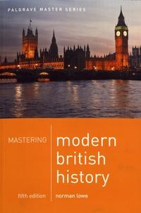 Norman Lowe - Mastering Modern British History.