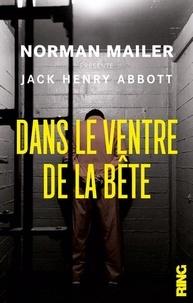 Norman Mailer et Jack Henry Abbot - Dans le ventre de la bête.