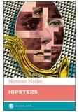 Norman Mailer - Hipsters - Le nègre blanc. Réflexions superficielles sur le hipster.