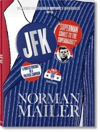 """Norman Mailer - JFK """"Superman comes to the supermarket"""" - A pointed portrait of a political campaign, avec supplément en langue française."""
