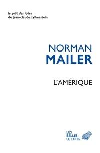 Norman Mailer - L'Amérique - Essais, reportages, ruminations.