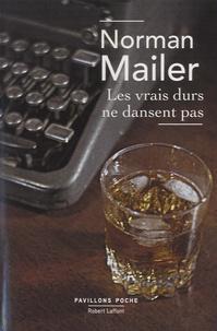 Norman Mailer - Les vrais durs ne dansent pas.