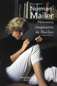 Norman Mailer - Mémoires imaginaires de Marilyn.