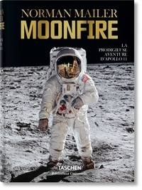Norman Mailer - Moonfire - La prodigieuse aventure d'Apollo 11.