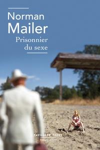Norman Mailer - Prisonnier du sexe.
