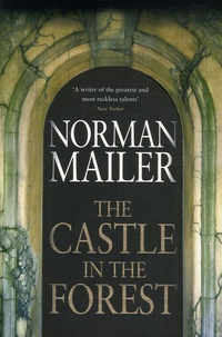 Norman Mailer - The Castle in the Forest.